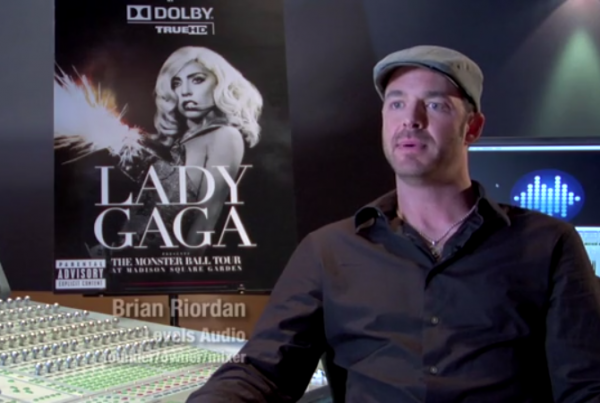 Brian Riordan on Mixing Lady Gaga – Dolby TrueHD